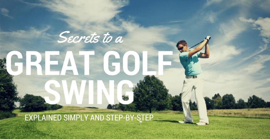 Secrets a Great Golf Swing