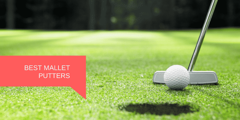 Best Mallet Putters 2019 Best Mallet Putters in 2019: Our Ultimate Buying Guide