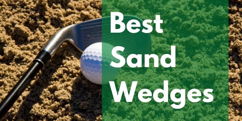 best sand wedges